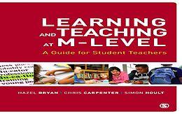 E-Book (epub) Learning and Teaching at M-Level von Hazel Bryan, Chris Carpenter, Simon Hoult