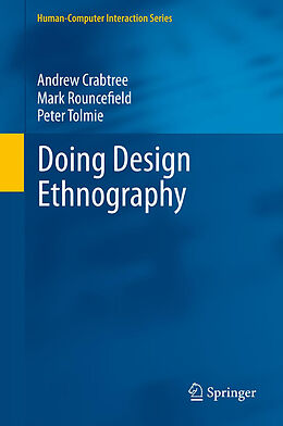 E-Book (pdf) Doing Design Ethnography von Andrew Crabtree, Mark Rouncefield, Peter Tolmie