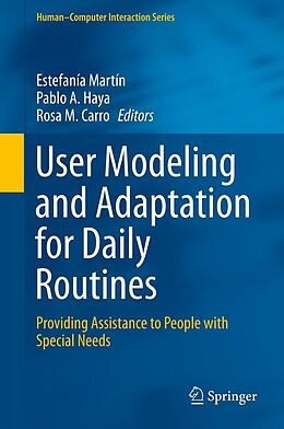 E-Book (pdf) User Modeling and Adaptation for Daily Routines von Estefanía Martín, Pablo A. Haya, Rosa M. Carro