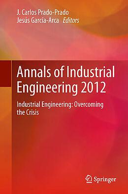 E-Book (pdf) Annals of Industrial Engineering 2012 von J. Carlos Prado-Prado, Jesús García-Arca, Lorenzo RosMcDonnell