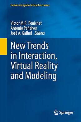 E-Book (pdf) New Trends in Interaction, Virtual Reality and Modeling von Victor M.R. Penichet, Antonio Peñalver, José A. Gallud