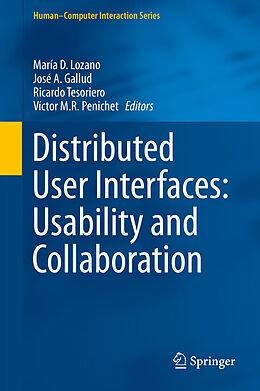 E-Book (pdf) Distributed User Interfaces: Usability and Collaboration von María D. Lozano, José A. Gallud, Ricardo Tesoriero