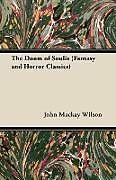 Kartonierter Einband The Doom of Soulis (Fantasy and Horror Classics) von John Mackay Wilson
