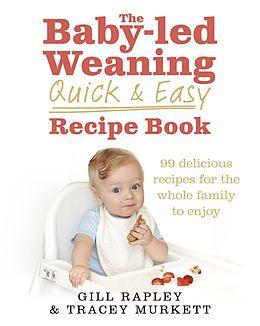 E-Book (epub) Baby-led Weaning Quick and Easy Recipe Book von Gill Rapley, Tracey Murkett