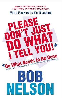 E-Book (epub) Please Don't Just Do What I Tell You von Bob Nelson