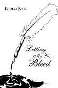Kartonierter Einband Letting My Pen Bleed von Beverly Jones