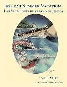 Kartonierter Einband Jessica's Summer Vacation - Las Vacaciones de verano de Jéssica von Edia L. Velez