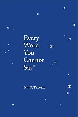 Broschiert Every Word You Cannot Say von Iain Thomas