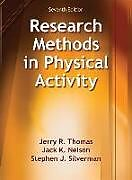 Fester Einband Research Methods in Physical Activity von Jerry R. Thomas, Jack K. Nelson, Stephen J. Silverman