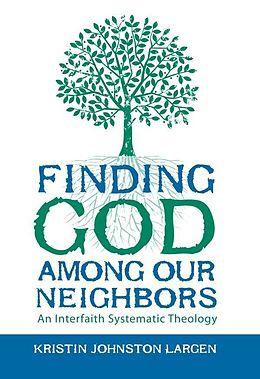 E-Book (epub) Finding God among Our Neighbors von Kristin Johnston Largen