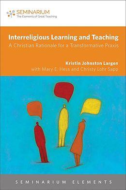 E-Book (epub) Interreligious Learning and Teaching von Kristin Johnston Largen