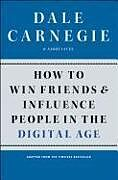 Kartonierter Einband How to Win Friends and Influence People in the Digital Age von Dale Carnegie