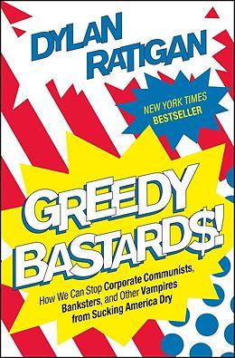 E-Book (epub) Greedy Bastards von Dylan Ratigan