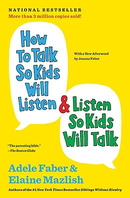 E-Book (epub) How to Talk So Kids Will Listen & Listen So Kids Will Talk von Adele Faber, Elaine Mazlish