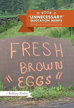 E-Book (pdf) Book of 'Unnecessary' Quotation Marks von Bethany Keeley