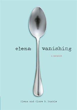 E-Book (pdf) Elena Vanishing von Elena Dunkle