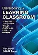Kartonierter Einband Developing a Learning Classroom von Ned A. Cooper, Betty K. Garner