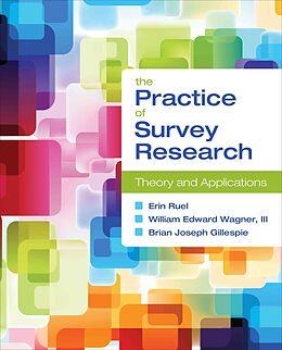 Kartonierter Einband The Practice of Survey Research von Erin Ruel, William E. Wagner, Brian Joseph Gillespie
