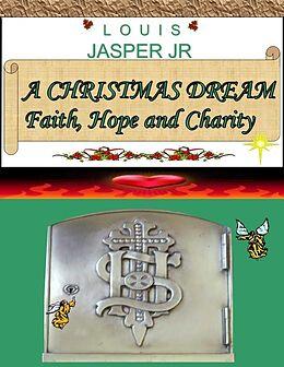 E-Book (epub) CHRISTMAS DREAM Faith, Hope and Charity von Louis Jasper