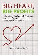 Fester Einband Big Heart, Big Profits von Tom McDonald Ph. D.