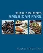 Fester Einband Charlie Palmer's American Fare von Charlie Palmer