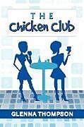 Kartonierter Einband The Chicken Club von Glenna Thompson