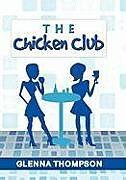Fester Einband The Chicken Club von Glenna Thompson