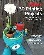 Kartonierter Einband 3D Printing Projects von Brook Drumm, James Floyd Kelly, Matt Stultz