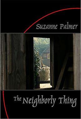 E-Book (epub) Neighborly Thing von Suzanne Palmer