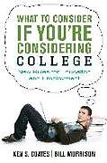 Kartonierter Einband What to Consider If You're Considering College: New Rules for Education and Employment von Ken S. Coates, Bill Morrison