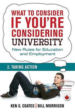 E-Book (epub) What To Consider if You're Considering University - Taking Action von Bill Morrison, Ken S. Coates