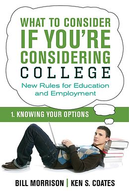 E-Book (epub) What To Consider if You're Considering College - Knowing Your Options von Bill Morrison, Ken S. Coates