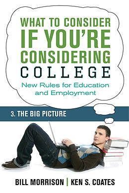 E-Book (epub) What To Consider if You're Considering College - The Big Picture von Bill Morrison, Ken S. Coates