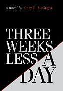 Fester Einband Three Weeks Less a Day von Gary D. McGugan
