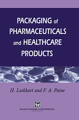 Kartonierter Einband Packaging of Pharmaceuticals and Healthcare Products von H. Lockhart, Frank A. Paine