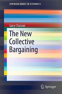 E-Book (pdf) The New Collective Bargaining von Gary Chaison