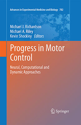E-Book (pdf) Progress in Motor Control von Michael J. Richardson, Michael A. Riley, Kevin Shockley