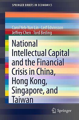 E-Book (pdf) National Intellectual Capital and the Financial Crisis in China, Hong Kong, Singapore, and Taiwan von Carol Yeh-Yun Lin, Leif Edvinsson, Jeffrey Chen