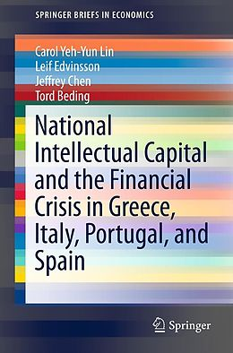 E-Book (pdf) National Intellectual Capital and the Financial Crisis in Greece, Italy, Portugal, and Spain von Carol Yeh-Yun Lin, Leif Edvinsson, Jeffrey Chen