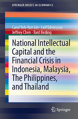 E-Book (pdf) National Intellectual Capital and the Financial Crisis in Indonesia, Malaysia, The Philippines, and Thailand von Carol Yeh-Yun Lin, Leif Edvinsson, Jeffrey Chen