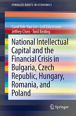 E-Book (pdf) National Intellectual Capital and the Financial Crisis in Bulgaria, Czech Republic, Hungary, Romania, and Poland von Carol Yeh-Yun Lin, Leif Edvinsson, Jeffrey Chen