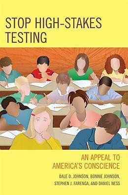 E-Book (epub) Stop High-Stakes Testing von Dale Johnson, Bonnie Johnson, Steve Farenga