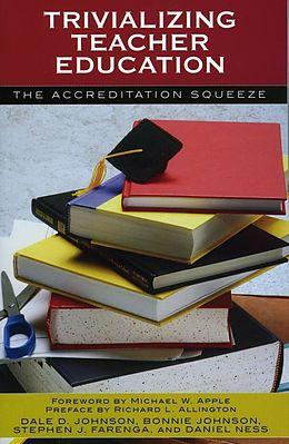 E-Book (epub) Trivializing Teacher Education von Dale D. Johnson, Bonnie Johnson, Stephen J. Farenga