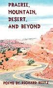 Fester Einband Prairie, Mountain, Desert, and Beyond von Richard Reitz