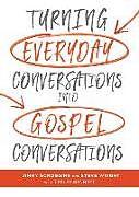 Fester Einband Turning Everyday Conversations into Gospel Conversations von Jimmy Scroggins, Steve Wright, Bennett Leslee