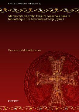 E-Book (pdf) Manuscrits en arabe karSuni conservés dans la bibliothèque des Maronites d'Alep (Syrie) von Francisco del Río Sánchez