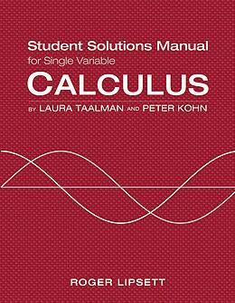 Kartonierter Einband Single Variable Student Solutions Manual for Calculus von Laura Taalman, Peter Kohn