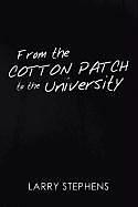 Kartonierter Einband From the Cotton Patch to the University von Larry Stephens
