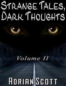 E-Book (epub) Strange Tales, Dark Thoughts volume II von Adrian Scott