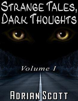 E-Book (epub) Strange Tales, Dark Thoughts volume I von Adrian Scott